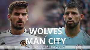 Premier League preview: Wolves v Man City [Video]