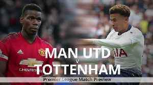 Man United v Spurs: Premier League match preview [Video]