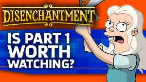Netflix's Disenchantment - Is Part 1 Worth Watching? [Video]