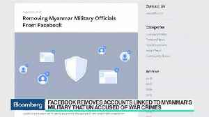 Facebook Removes Accounts Linked to Myanmar's Military [Video]