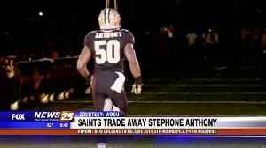Saints trade away Stephone Anthony [Video]