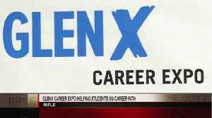 GlenX Career Expo Helping Get Students on their Career Paths [Video]