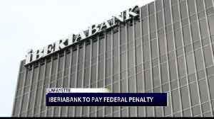 Iberia Bank To Pay Federal Penalty [Video]