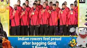 Indian rowers feel proud after bagging Gold, 2 Bronze [Video]
