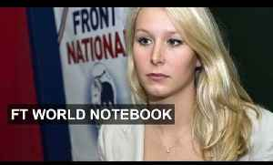 Meet Marion Maréchal-Le Pen | FT World Notebook [Video]