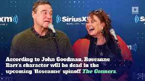 'The Connors' to Kill Off Roseanne Barr [Video]