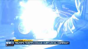 Local companies could feel effects of Trump's tariffs [Video]