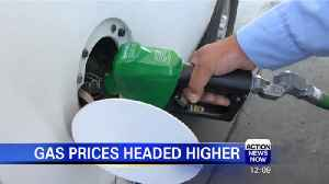Gas prices headed higher [Video]