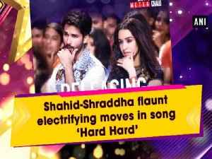 Shahid-Shradhha flaunt electrifying moves in song 'Hard Hard' [Video]