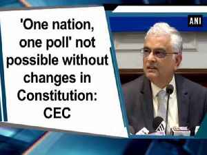 'One nation, one poll' not possible without changes in Constitution: CEC [Video]