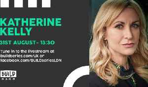 Live from London: Katherine Kelly [Video]