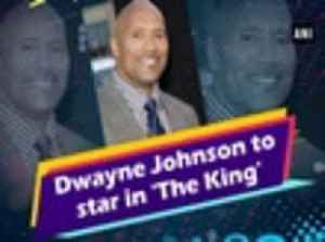 Dwayne Johnson to star in 'The King' [Video]
