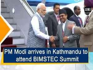PM Modi arrives in Kathmandu to attend BIMSTEC Summit [Video]