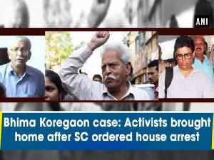 Bhima Koregaon case: Activists brought home after SC ordered house arrest [Video]