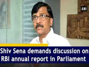 Shiv Sena demands discussion on RBI annual report in Parliament [Video]