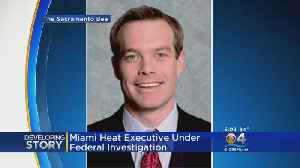 Miami Heat Executive Under Federal Investigation For Fraud [Video]