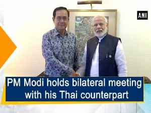 PM Modi holds bilateral meeting with his Thai counterpart [Video]