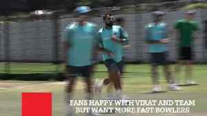 Fans Happy With Virat And Team But Want More Fast Bowlers [Video]