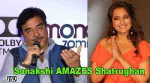 Sonakshi AMAZES her father Shatrughan Sinha [Video]