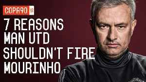 7 Reasons Manchester United Shouldn't Fire Jose Mourinho [Video]