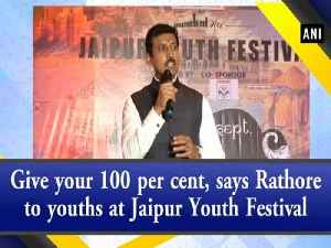 Give your 100 per cent, says Rathore to youths at Jaipur Youth Festival [Video]