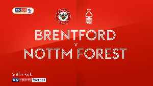 Brentford 2-1 Nottingham Forest [Video]