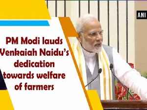 PM Modi lauds Venkaiah Naidu's dedication towards welfare of farmers [Video]