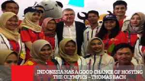 Indonesia Has A Good Chance Of Hosting The Olympics – Thomas Bach (Exclusive) [Video]