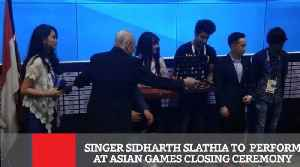 Singer Sidharth Slathia To  Perform At Asian Games Closing Ceremony [Video]