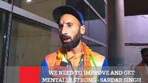 We Need To Improve And Get Mentally Strong - Sardar Singh [Video]