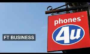 Phones 4U enters administration | FT Business [Video]