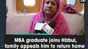 MBA graduate joins Hizbul, family appeals him to return home [Video]