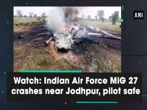 Watch: Indian Air Force MiG 27 crashes near Jodhpur, pilot safe [Video]