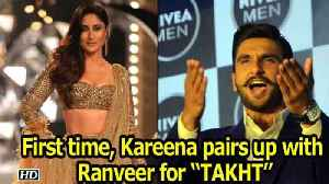 """Kareena pairs up with Ranveer for first time in """"TAKHT"""" [Video]"""