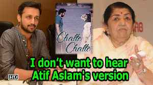 "I don't want to hear Atif's version of ""Chalte Chalte"" : Lata Mangeshkar [Video]"
