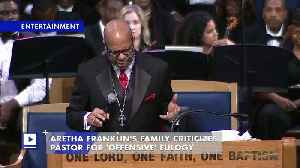 Aretha Franklin's Family Criticizes Pastor for 'Offensive' Eulogy [Video]