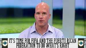It's Time For FIFA And The Puerto Rican Federation To Do What's Right [Video]