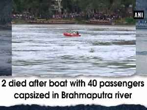 2 died after boat with 40 passengers capsized in Brahmaputra river [Video]