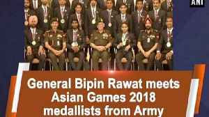 General Bipin Rawat meets Asian Games 2018 medallists from Army [Video]