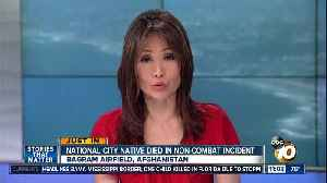 National City native died in non-combat incident in Afghanistan [Video]