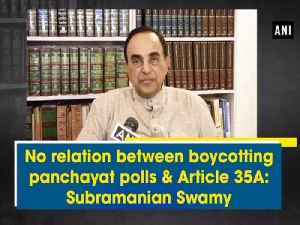 No relation between boycotting panchayat polls & Article 35A: Subramanian Swamy [Video]