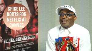 Spike Lee hopes Netflix & Cannes will resolve their feud [Video]