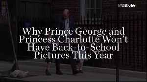 Why Prince George and Princess Charlotte Won't Have Back-to-School Pictures This Year [Video]