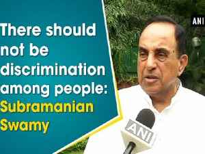 There should not be discrimination among people: Subramanian Swamy [Video]