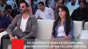 Dilbar Beauty Nora Fatehi And Anil Kapoor Spotted At NM College Festival [Video]