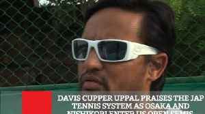 Davis Cupper Uppal Praises The Jap Tennis System As Osaka And Nishikori Enter Us Open Semis [Video]