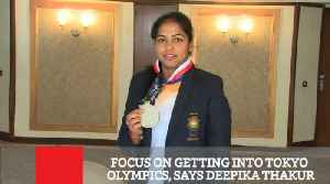 Focus On Getting Into Tokyo Olympics, Says Deepika Thakur [Video]