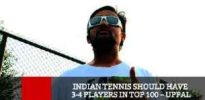 Indian Tennis Should Have 3 4 Players In Top 100 – Uppal [Video]