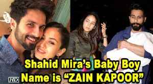 "Shahid Mira's Baby Boy Name is ""ZAIN KAPOOR"" 