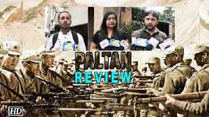 Paltan Public REVIEW | The Indo-China war saga [Video]